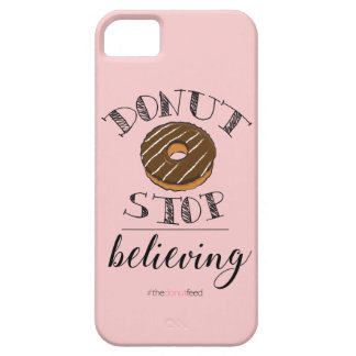 'Donut stop believing' phone cover-choc Barely There iPhone 5 Case