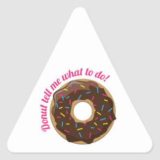 Donut Tell Me Triangle Sticker