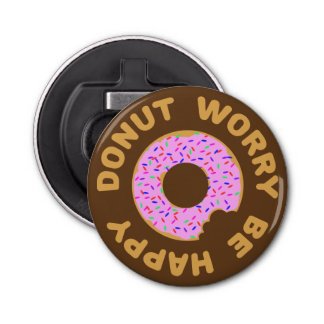 Donut Worry Be Happy Bottle Opener