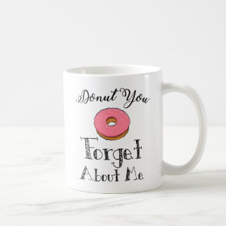 'Donut you forget about me' mug - pink
