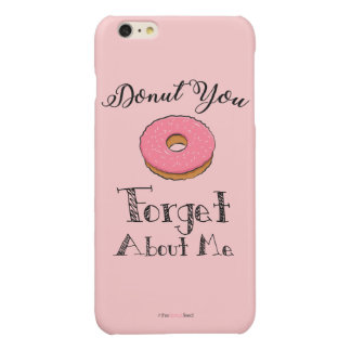 'Donut you forget about me' phone case - pink iPhone 6 Plus Case