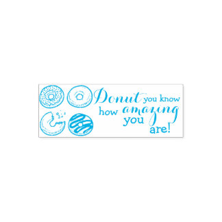 Donut you know how amazing you are? Teacher Stamp