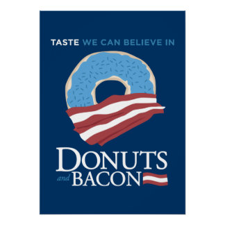 Donuts and Bacon: Taste we can Believe in - blue Poster