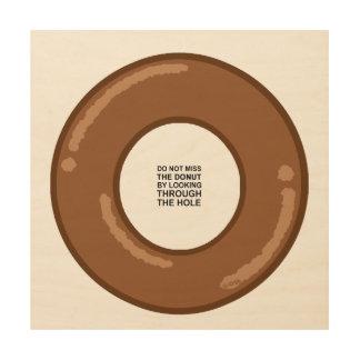 Donut's Wisdom Wood Prints