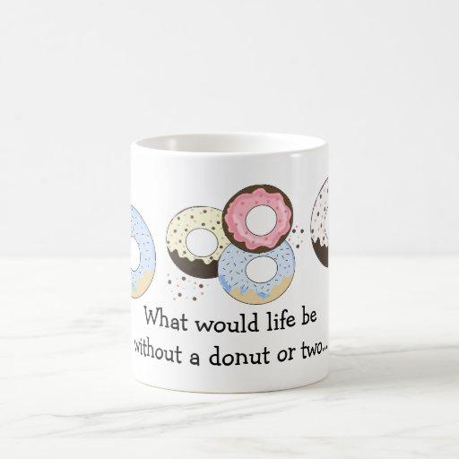 Donuts with Cute Saying Coffee Mugs