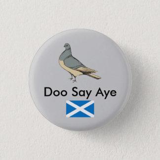 Doo Say Aye Scotland Pigeon Pinback 3 Cm Round Badge