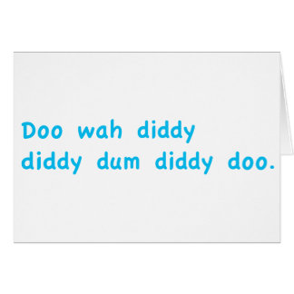Doo Wah Diddy Cards