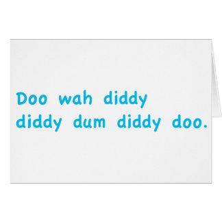 Doo Wah Diddy Greeting Card