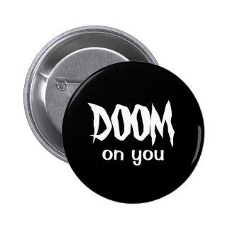 DOOM on you 6 Cm Round Badge
