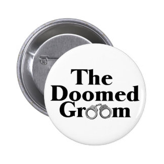 Doomed Groom 6 Cm Round Badge