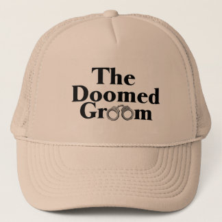 Doomed Groom Trucker Hat
