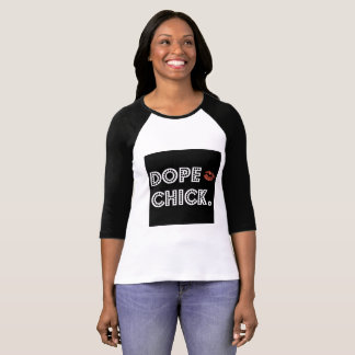 Dope Chick T-Shirt