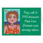DORIS:  They call it PMS... - greeting card