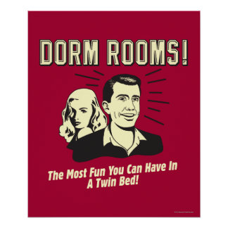 Dorm Room: Most Fun Twin Bed Poster