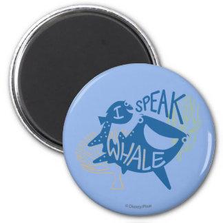 Dory & Destiny   I Speak Whale 6 Cm Round Magnet