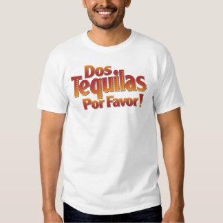 Dos Tequilas Por Favor Shirts