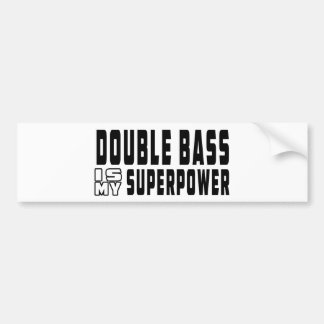 Double bass Is My Superpower Bumper Sticker