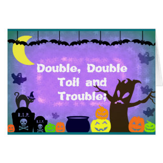 Double Double Toil and Trouble Halloween Card