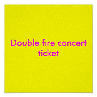Double fire concert ticket posters