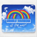 Double rainbow, all the way! mouse pad