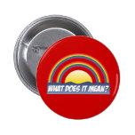 Double Rainbow What Does It Mean? Badge
