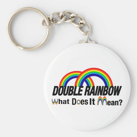 double rainbow. What does it mean? Basic Round Button Key Ring