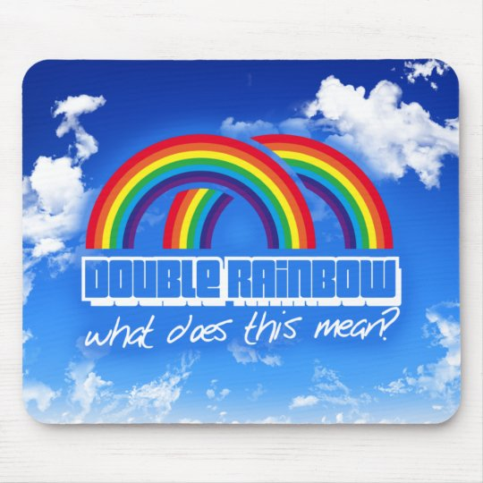 Double rainbow, what does this mean? mouse mat