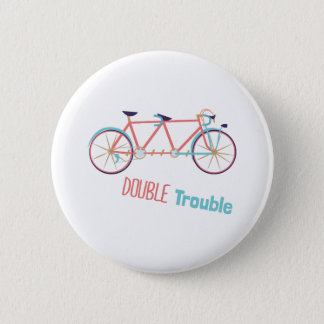 Double Trouble 6 Cm Round Badge