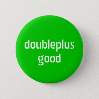 doubleplusgood button