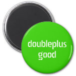 doubleplusgood magnet