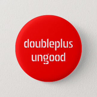 doubleplusungood button