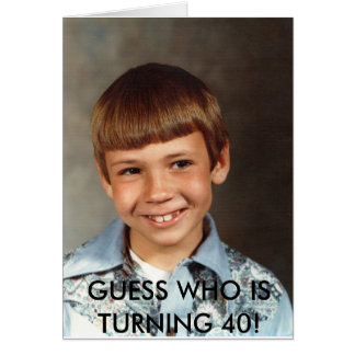 Doug#10, GUESS WHO IS TURNING 40! Greeting Card