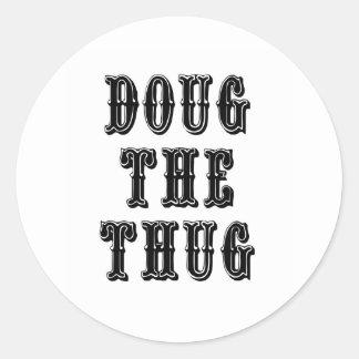Doug the Thug Round Sticker