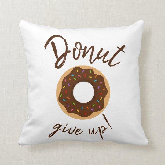 Doughnut Give Up Chocolate With Rainbow Sprinkles Cushion