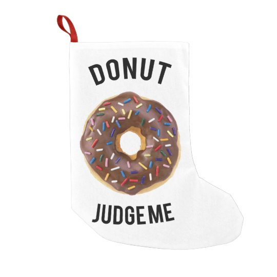 Doughnut judge me small christmas stocking