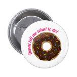 Doughnut Tell Me 6 Cm Round Badge