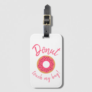 Doughnut Touch My Bag Pink and Chocolate Sprinkles Luggage Tag