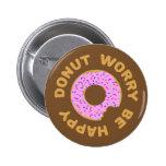 Doughnut Worry Be Happy 6 Cm Round Badge