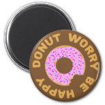 Doughnut Worry Be Happy 6 Cm Round Magnet