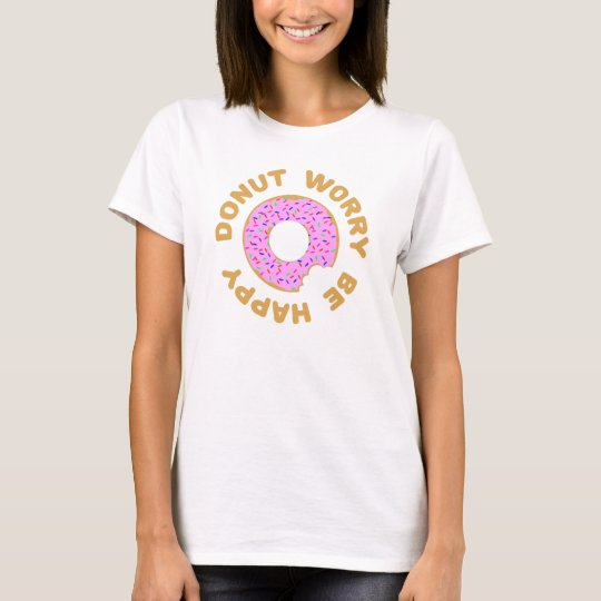 Doughnut Worry Be Happy T-Shirt