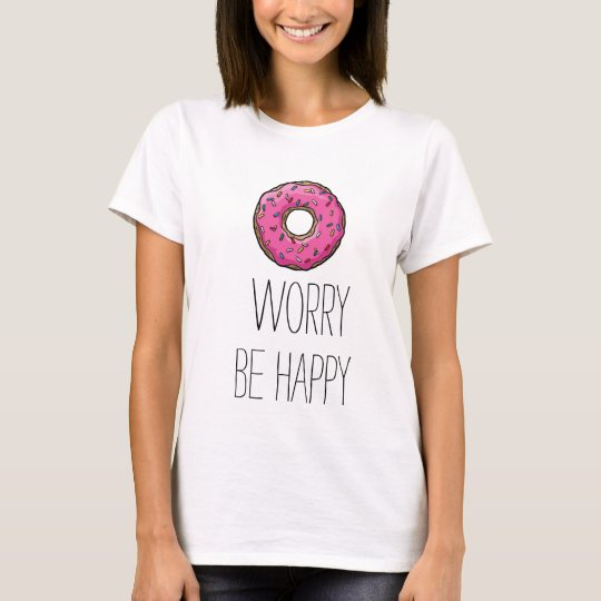 doughnut worry be happy T shirt