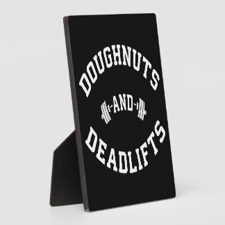 Doughnuts and Deadlifts - Funny Gym Workout Plaque