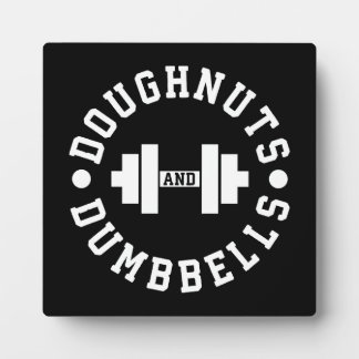 Doughnuts and Dumbbells - Carbs - Funny Workout Plaque