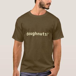 doughnuts? T-Shirt