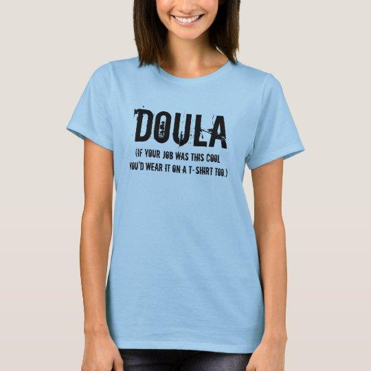Doula (a cool job) T-Shirt