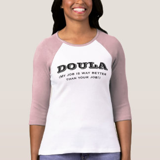 Doula is way better T-Shirt