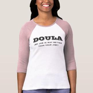 Doula is way better T-Shirt