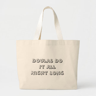Doulas Do It All Night Long Large Tote Bag