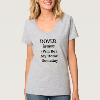 DOVER Will Be My Home Someday shirt
