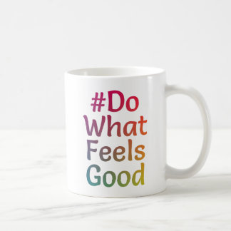 #DoWhatFeelsGood Colored White Mug